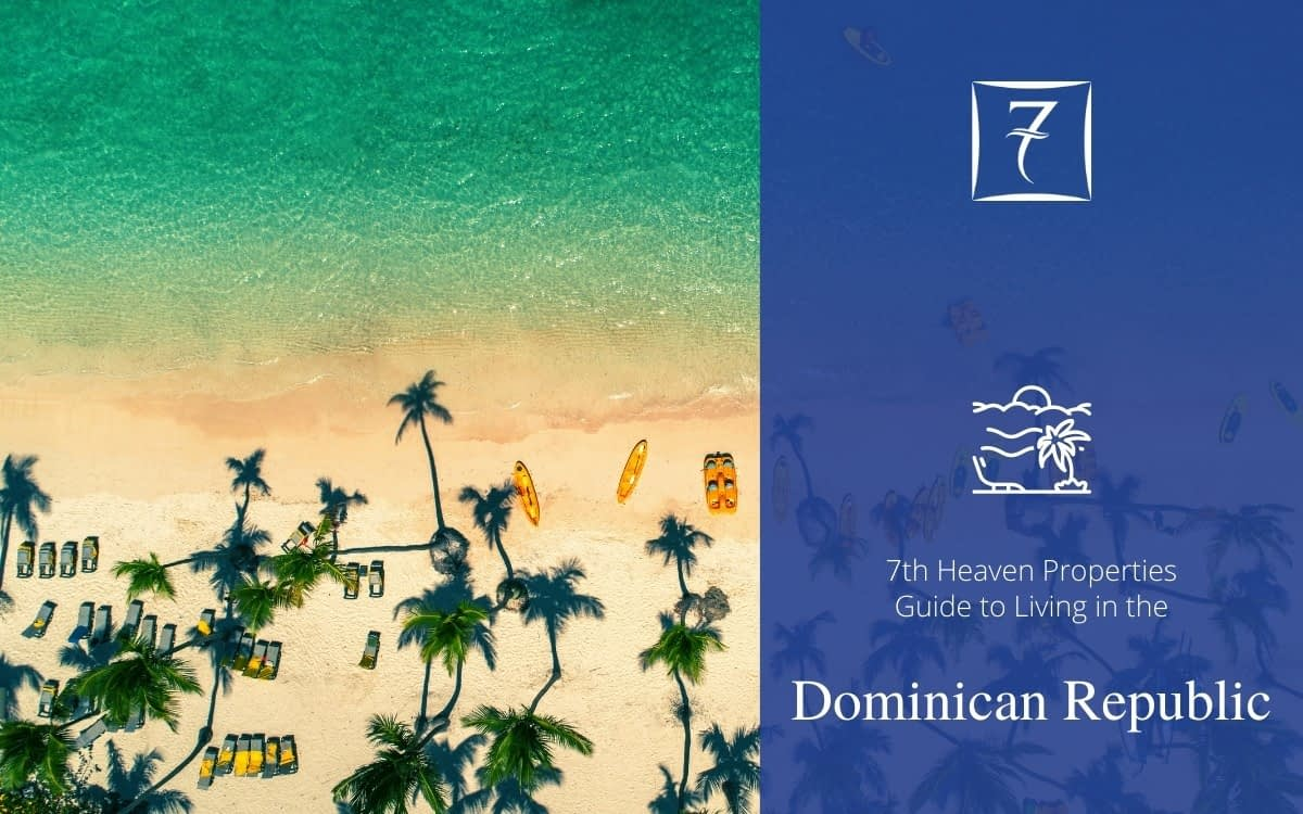 The 7th Heaven Properties guide to living in the Dominican Republic