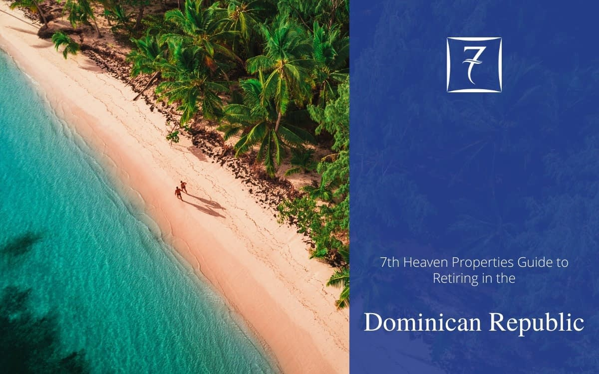 Discover how to retire in the Dominican Republic in our guide