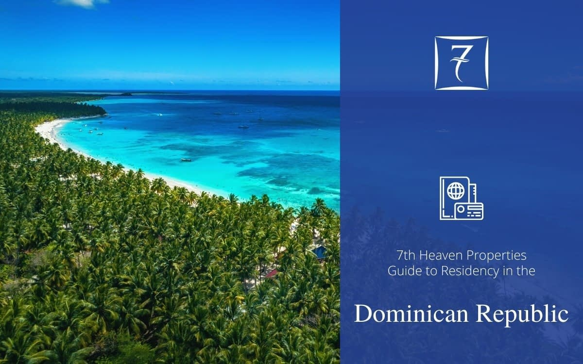 Residency in the Dominican Republic - The Guide from 7th Heaven Properties