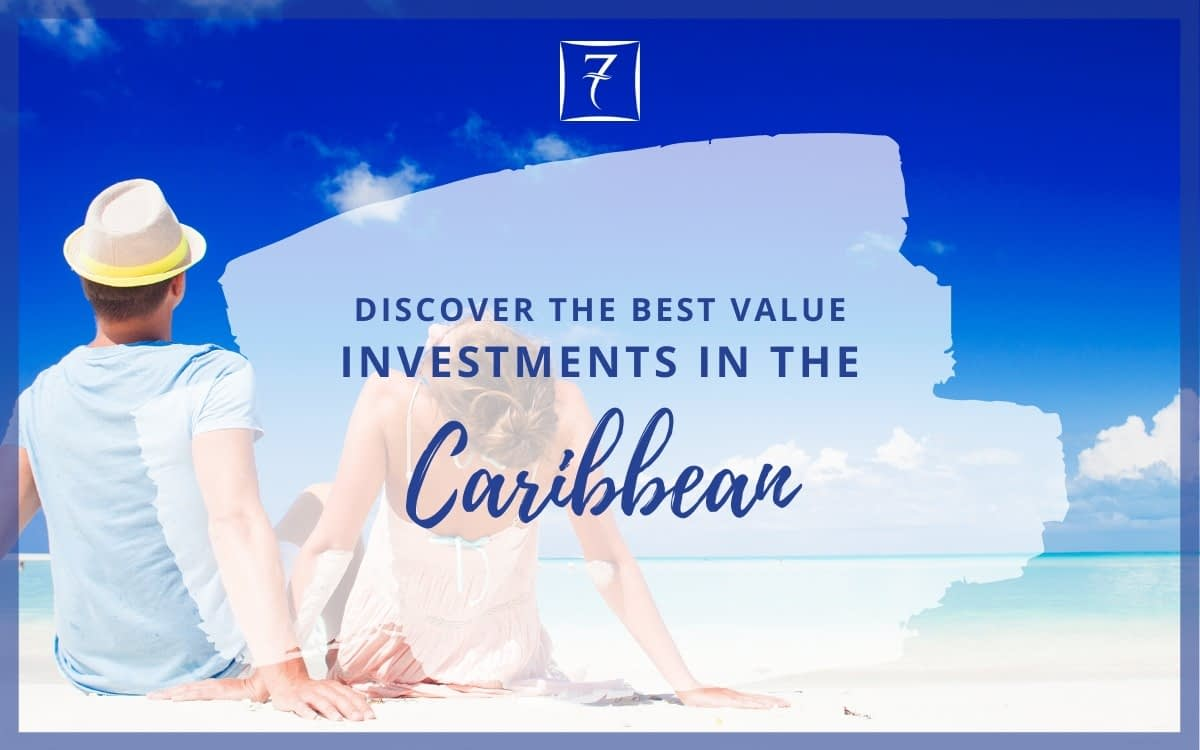 Discover the best value Caribbean real estate investments