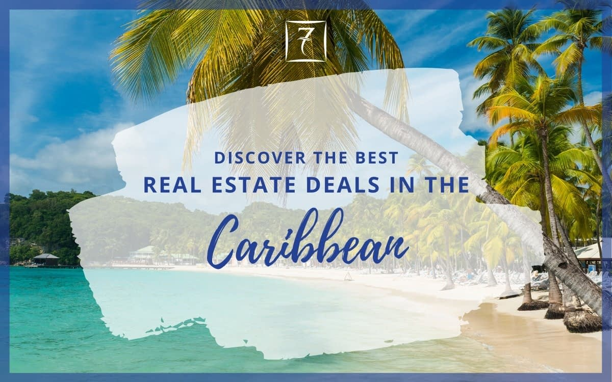 Discover the best real estate deals in the Caribbean