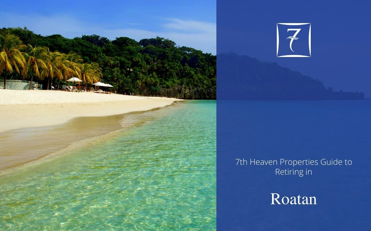Discover how to retire in Roatan in our guide